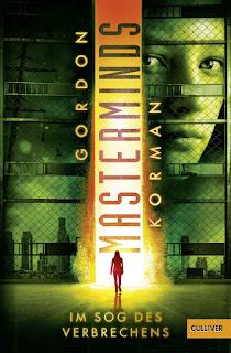[Rezension] Masterminds 2: Im Sog des Verbrechens – Gordon Korman