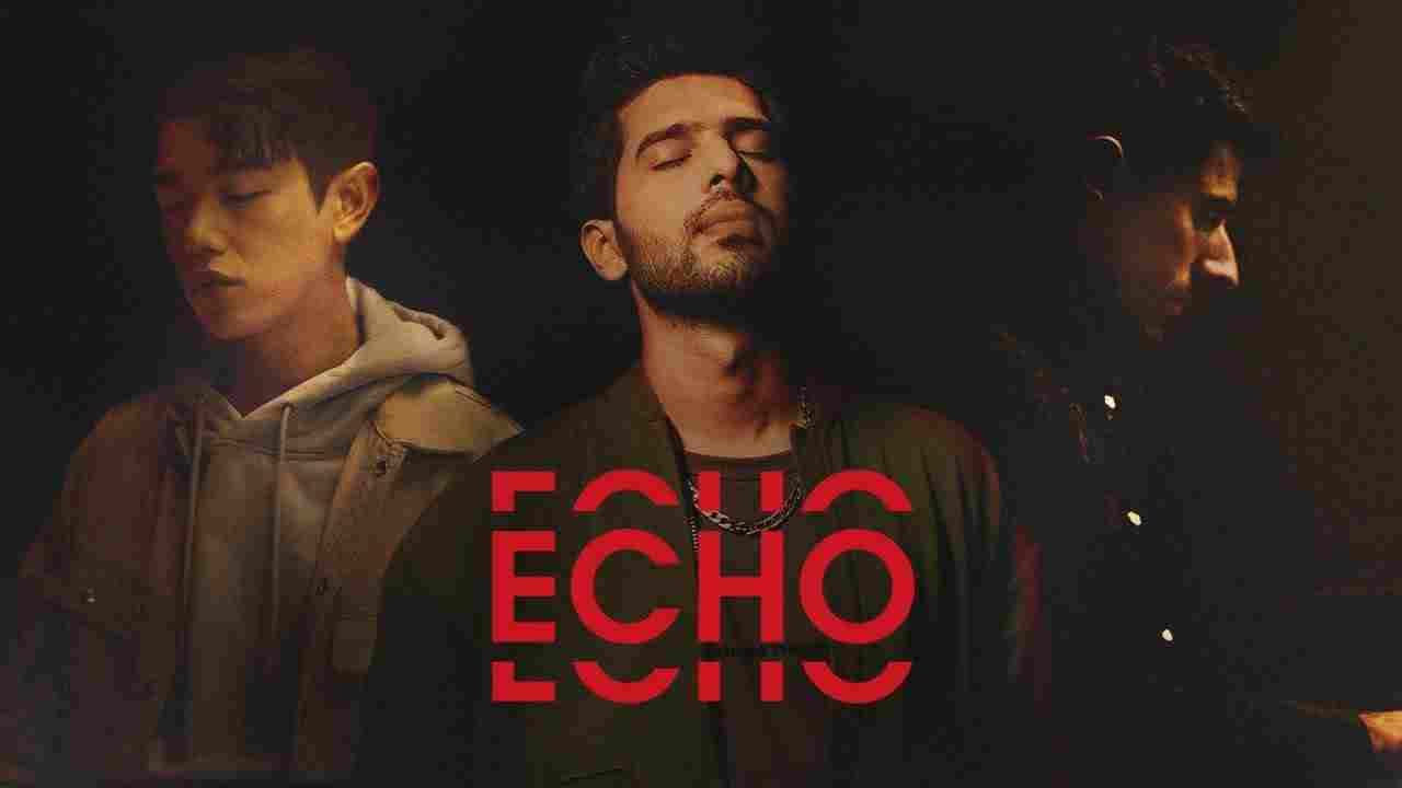 Echo lyrics in English Armaan Malik x Eric Nam x KSHMR English Song