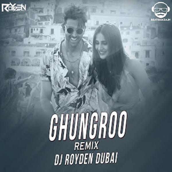 Ghungroo - War (Remix) Dj Royden Dubai