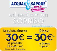 AZ e Oral-B sorrisi per te - 3° edizione : da Acqua & Sapone acquista 30€ e ricevi un buono spesa da 30€