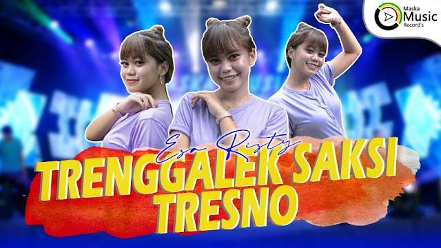 Lirik lagu Esa Risty Trenggalek Saksi Tresno The Ganong Jandut