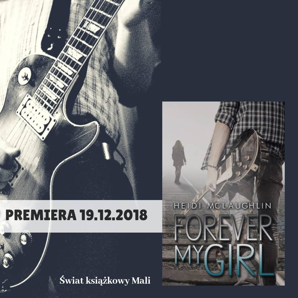 Heidi McLaughlin - Forever my girl - Wydawnictwo NieZwykłe - Zapowiedź