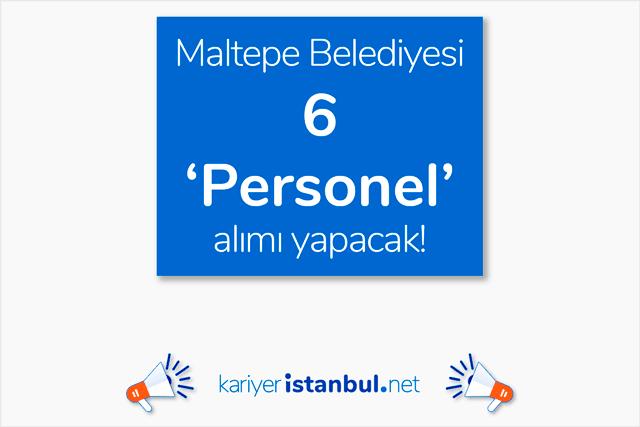 Maltepe Belediyesi mutfak görevlisi ve garson alımı yapacak. Toplam 6 kişinin alınacağı ilana nasıl başvurulur? Maltepe iş ilanları kariyeristanbul.net'te!
