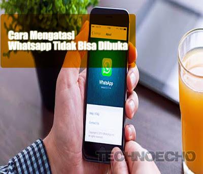 cara mengatasi whatsapp tidak bisa dibuka di android