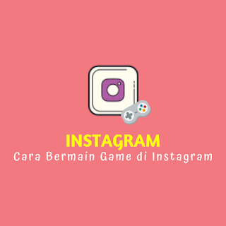 Cara Bermain game di Instagram-1