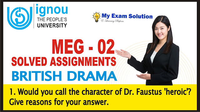 dr. faustus as heroic, dr. faustus, dr. faustus character, marlows dr. faustus, shakepeare, ignou, ignou assignments