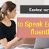 How to Speak English fluently, Best Tips to Learn English fast, Super Tips to Speak English 2020.