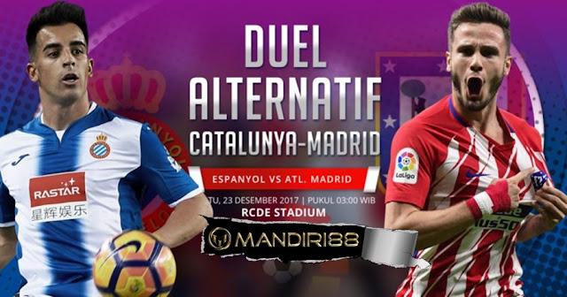 Prediksi Bola : Espanyol Vs Atletico Madrid , Sabtu 23 Desember 2017 Pukul 03.00 WIB @ SCTV