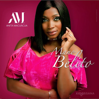Anita Macuacua - Mano Belito ( 2019 ) [DOWNLOAD]