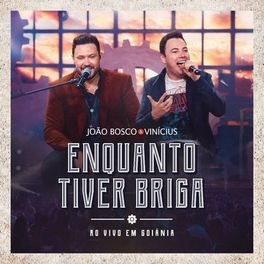 Download Música Enquanto Tiver Briga - João Bosco e Vinícius Mp3