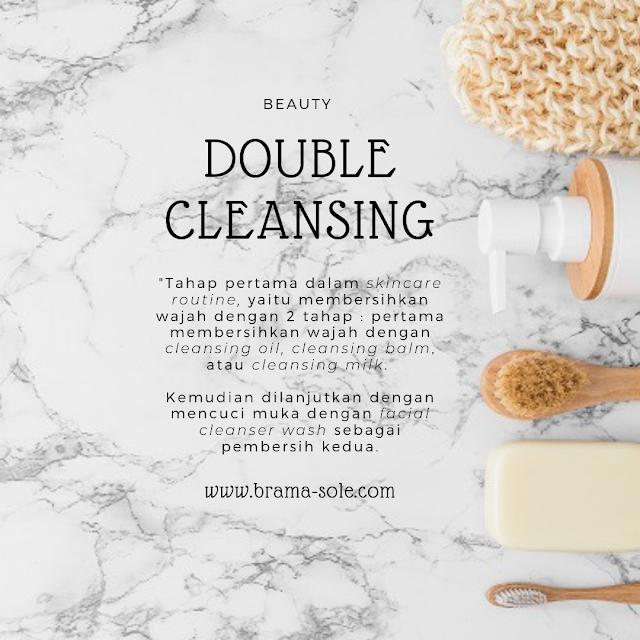 Tahapan yang pertama adalah melakukan Double Cleansing.