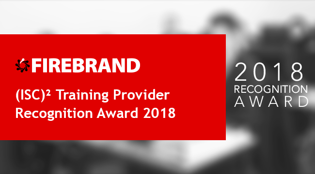 Firebrand gewinnt den (ISC)² Official Training Provider Recognition Award 2018