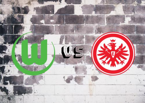 Wolfsburg vs Eintracht Frankfurt  Resumen
