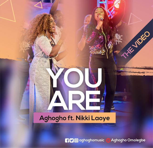 AUDIO + VIDEO: Aghogho ft Nikki Laoye - You are