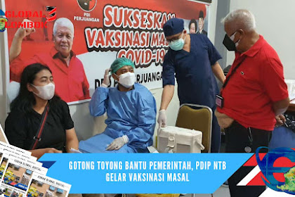 Gotong Toyong Bantu Pemerintah, PDIP NTB Gelar Vaksinasi Masal
