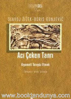 Slavoj Zizek, Boris Gunjeviç - Acı Çeken Tanrı (Kıyameti Tersyüz Etmek)