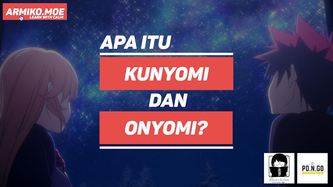 Apa itu Kunyomi dan Onyomi?