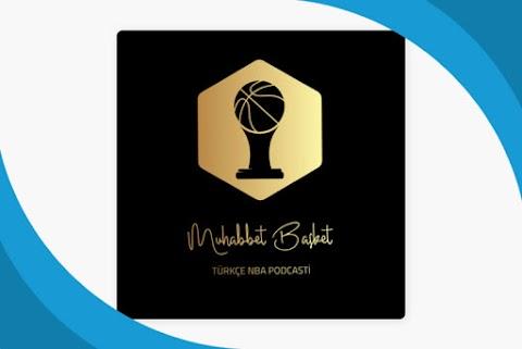 Muhabbet Basket Podcast