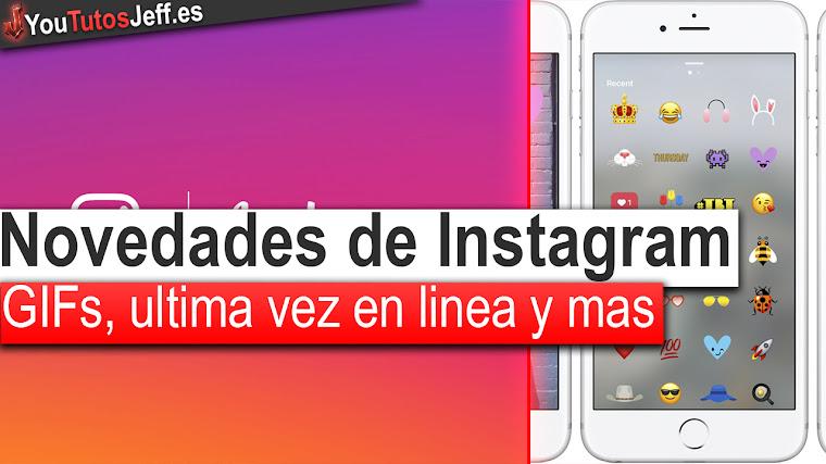 Novedades de Instagram - GIFs, ultima vez en linea y mas