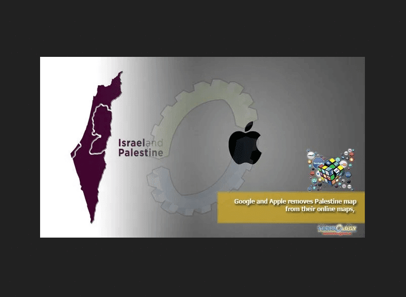 GOOGLE APPLE REMOVE PALESTIN FROM MAPS