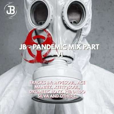 JB - PANDEMIC MIX PART VI