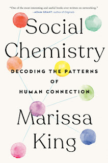 Social Chemistry: Decoding the Elements of Human Connection (Dutton, 2021, 368 pages)