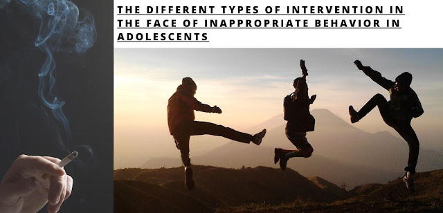 The different types of intervention in the face of inappropriate behavior in adolescents