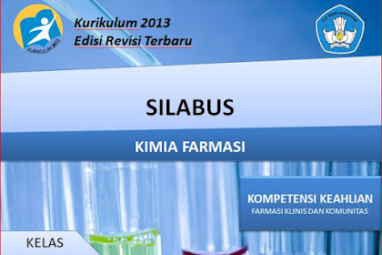 Silabus Kimia Farmasi Kelas XII SMK/MAK Kurikulum 2013 Revisi 2018
