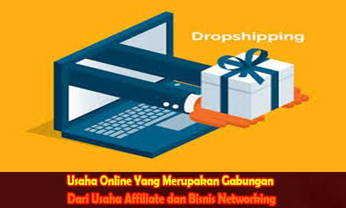 Usaha Online Yang Merupakan Gabungan Dari Usaha Affiliate dan Bisnis Networking