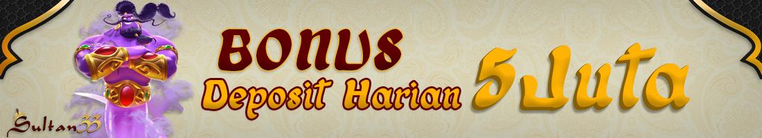 BONUS DEPOSIT HARIAN 5 JUTA