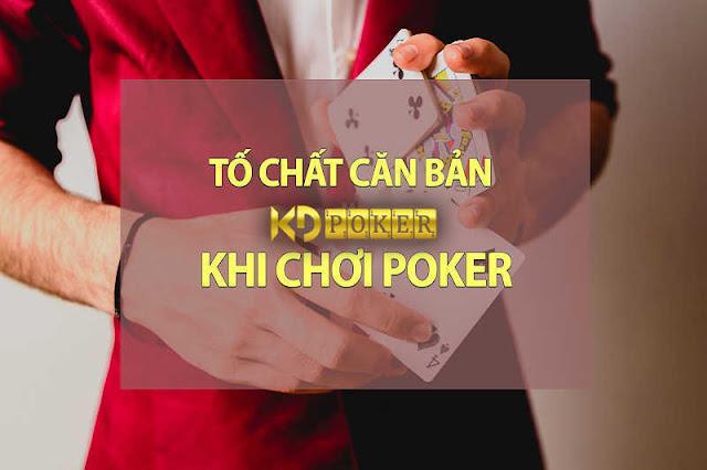 Tố chất khi chơi poker căn bản nhất định phải có