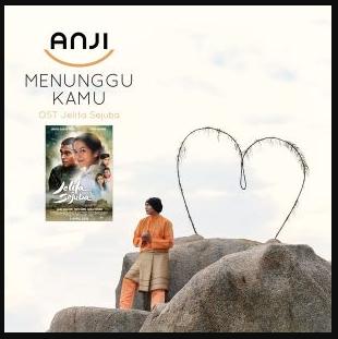 Download Lagu Anji – Menunggu Kamu Mp3 (OST Jelita Sejuba) Terbaru