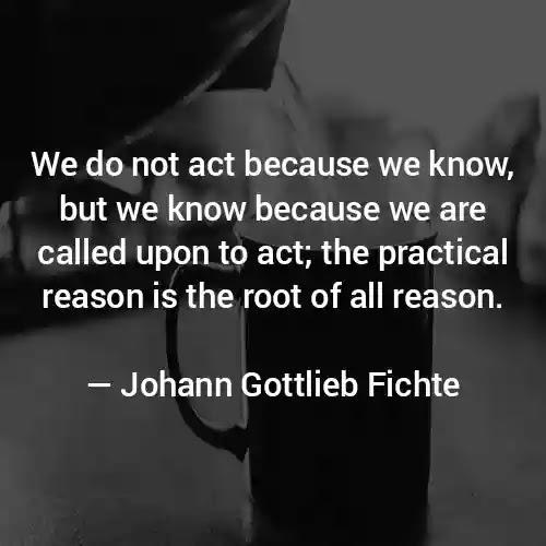 Quotes of Johann Gottlieb Fichte