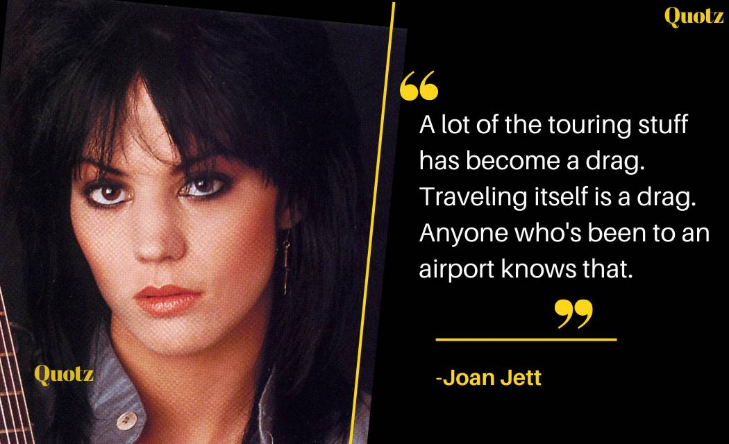 BEST Quotes by JOAN JETT about Music, Life, Success, Feminism, Famous, and more with quotes images