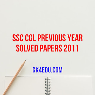 SSC CGL PREVIOUS YEAR SOLVED PAPERS 2011