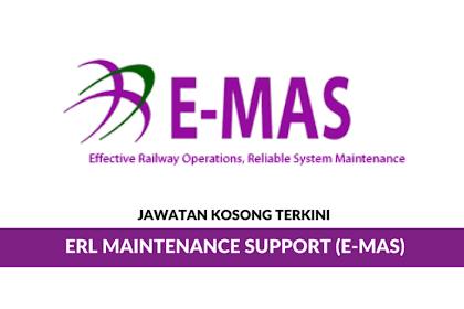 Jawatan Kosong Terkini ERL Maintenance Support Sdn Bhd (E-MAS) | Tarikh Tutup: 30 Jun 2019