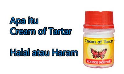 Apa itu Cream of Tartar  Halal atau Haram