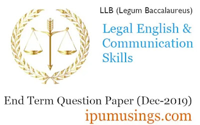GGSIP University  LLB First Semester - Legal English and Communication Skills - End Term Paper 2019 (#ggsipu)(#llbFirstSem)(#ipumusings)