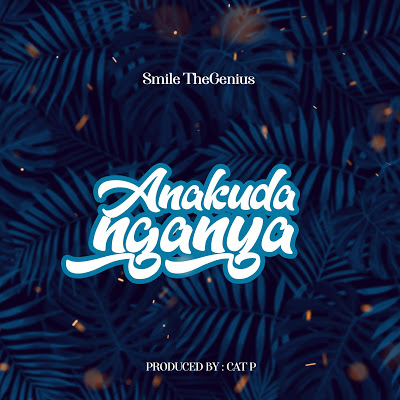 Download Audio | Smile - Anakudanganya