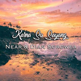 Near & Dian Sorowea - Karna Su Sayang MP3
