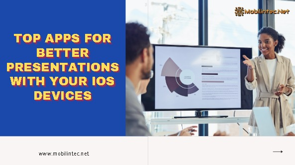 Top Apps For Better Presentations With Your IOS Devices
