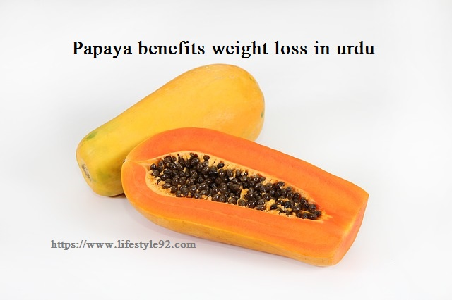 papaya benefits weight loss in urdu