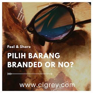 pilih barang branded or no
