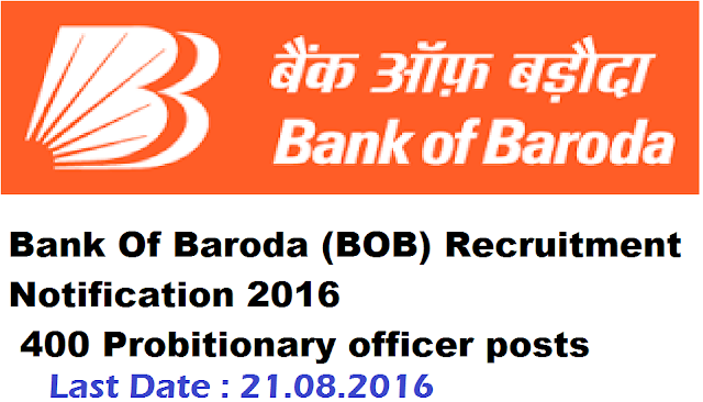 Bank Of Baroda (BOB) Recruitment 2016 Notification for 400 Probationary Officer|Apply Online for BOB Recruitment 2016|Recruitment Notification 2016 for 400 Probitionary officer posts in Bank of Baroda/2016/08/bank-of-baroda-bob-recruitment-notification-2016-apply-online-for-400-probationary-officer.html
