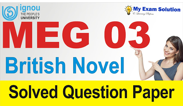 british novel, meg 03 previous year question papers, meg previous year question paper
