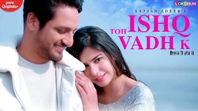 Ishq Toh Vadh K Lyrics - Sajjan Adeeb