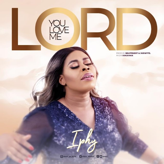 Iphy Releases New Single - 'You Love Me Lord' (M&M by Sokay Mix) || @iphy_music