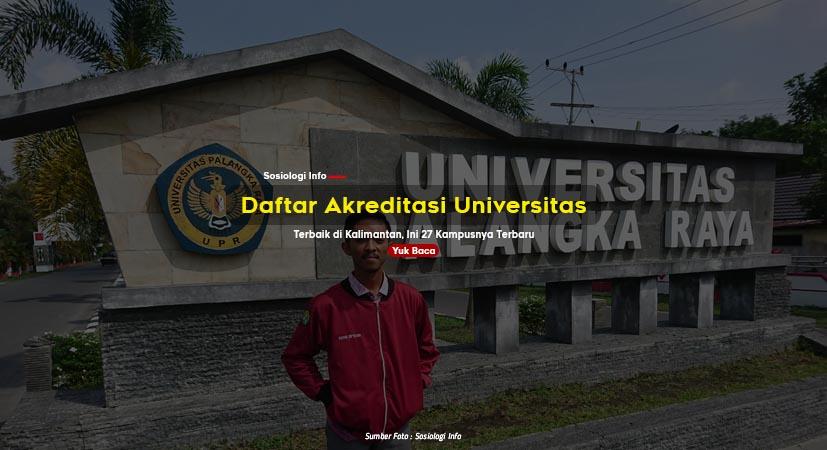 Daftar Akreditasi Universitas Terbaik di Kalimantan, Ini 27 Kampusnya Terbaru