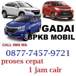 Gadai bpkb mobil 1 jam cair Jakarta Barat  087774579721