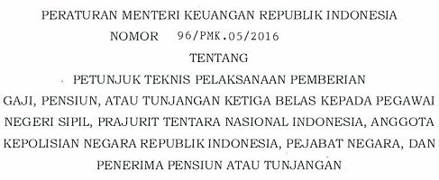 PMK Nomor 96/PMK.05/2016 Tentang Juknis Pemberian Gaji Ke-13 PNS, TNI, Polri, Pejabat Negara, dan Pensiunan